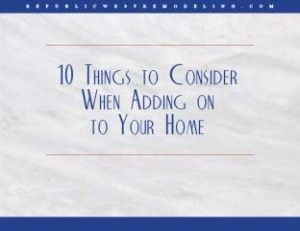 10 Things to Consider When Adding on to Your Home