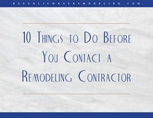 10 Things to Do Before You Contact a Remodeling Contractor